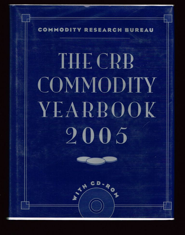 The CRB Commodity Yearbook 2005 (Trading, Investing, Finance, Business). Inc Commodity Research Bureau.