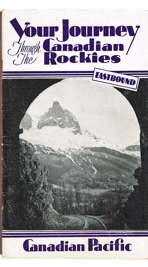 Your Journey Through the Canadian Rockies - Eastbound : From Victoria and Vancouver to Calgary. Canadian Pacific Railway.