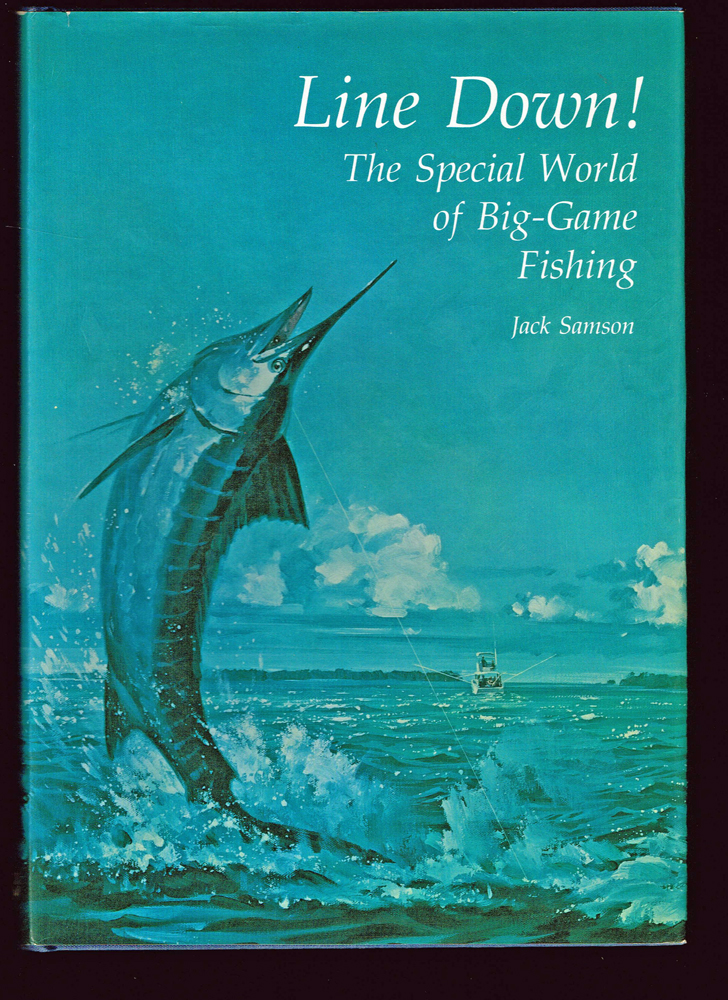 Line Down! : The Special World of Big-Game Fishing. Jack Samson.
