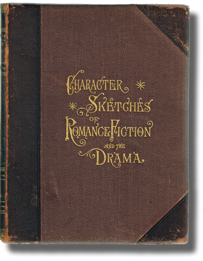Character Sketches of Romance Fiction and the Drama. Reverend E. Cobham Brewer.