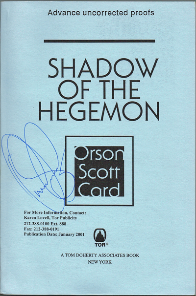 Shadow of the Hegemon (Signed Advance Uncorrected Proofs). Orson Scott Card.