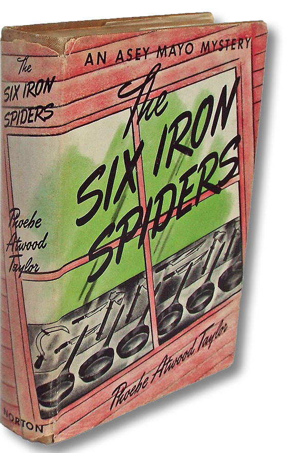 The Six Iron Spiders: An Asey Mayo Mystery (Cape Cod Mystery). Phoebe Atwood Taylor.