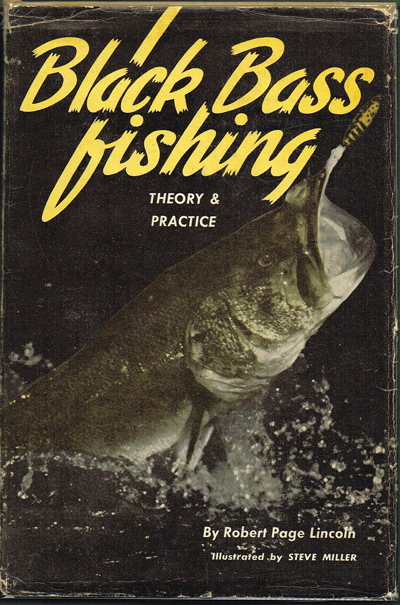 Black Bass Fishing : Theory and Practice. Robert Page Lincoln.