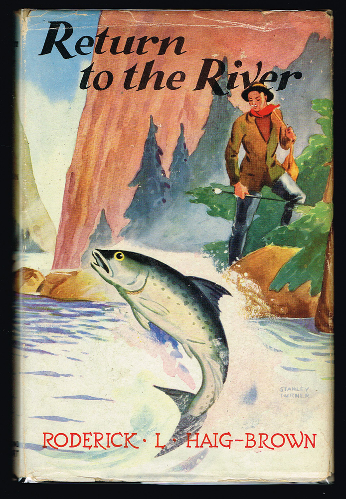Return to the River : A Story of the Chinook Run (First Canadian Edition). Roderick L. Haig-Brown.