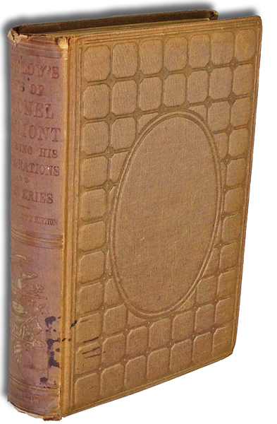 Memoir of the Life and Public Services of John Charles Fremont, Including an Account of His Explorations, Discoveries and Adventures on Five Successive Expeditions Across the North American Continent; Voluminous Selections from His Private and Public Correspondence; His Defence Before the Court Martial, and Full Reports of His Principal Speeches in the Senate of the United States. John Bigelow.