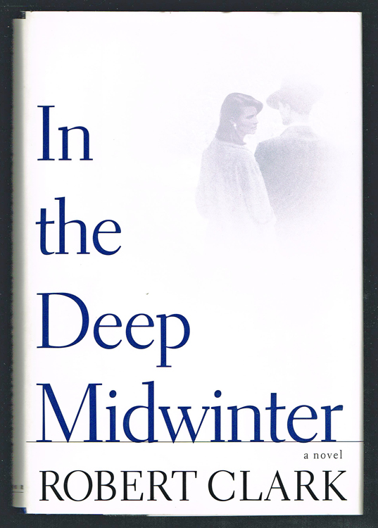 In the Deep Midwinter (Signed First Edition). Robert Clark.