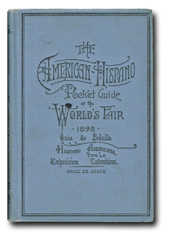 The American-Hispano Pocket Guide of the World's Fair, 1893. Guia de Bolsillo.