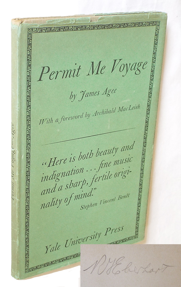 Permit Me Voyage (First Edition of Author's First Book, Pulitzer Prize Poet Richard Eberhart's Copy). James Agee, Archibald MacLeish, Foreword.