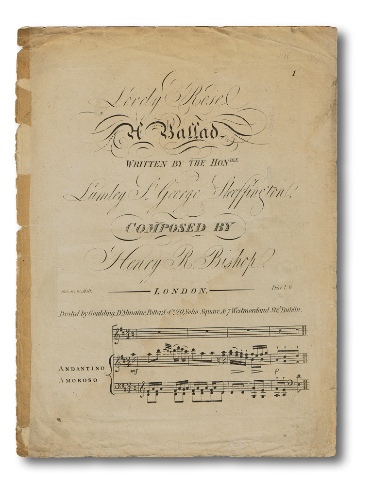 Lovely Rose : A Ballad (Engraved Musical Score). Henry R. Bishop, Sir Lumley St. George Skeffington, Composer, Writer.