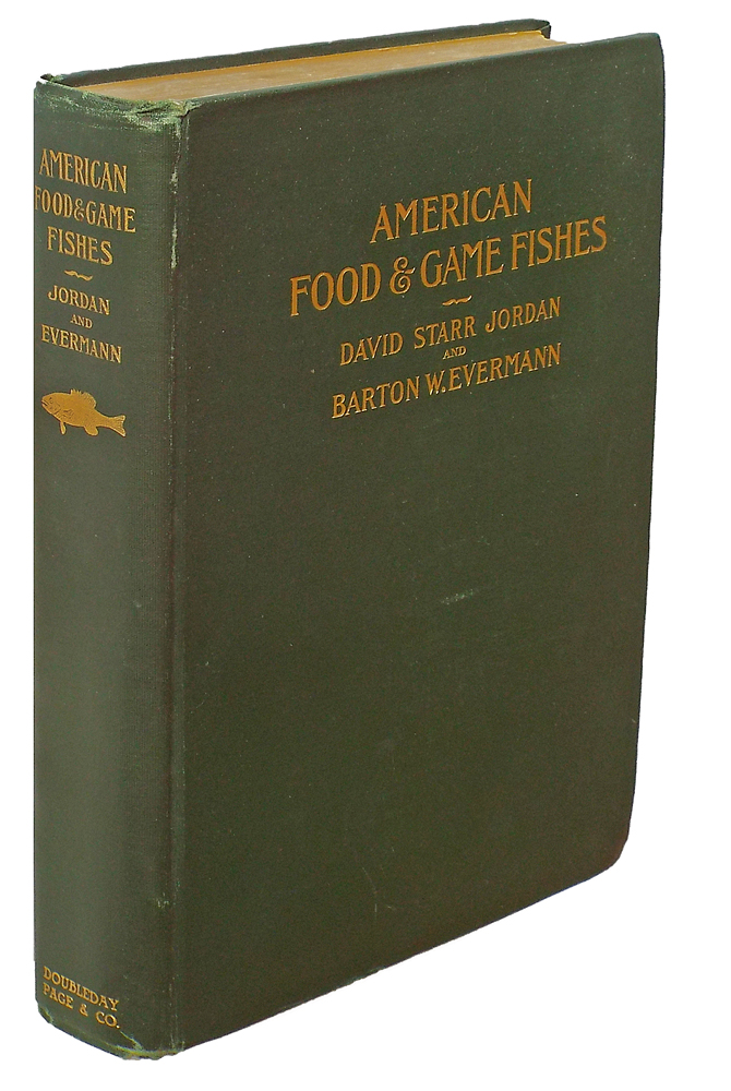 American Food & Game Fishes : A Popular Account of All the Species Found in America North of the Equator, with Keys for Ready Identification, Life Histories and Methods of Capture. David Starr Jordan, Barton Warren Evermann.