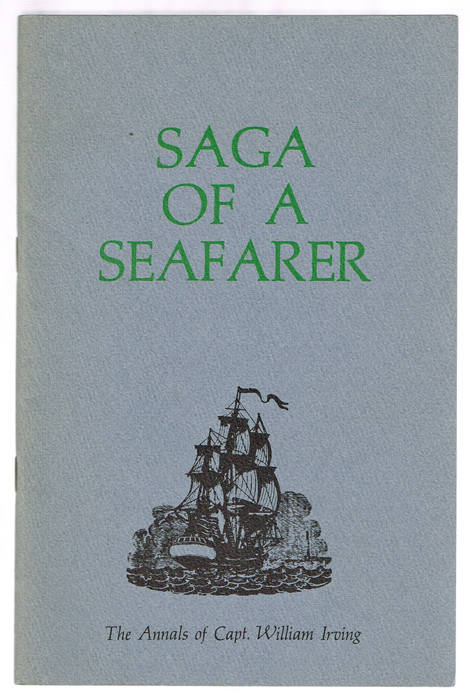Saga of a Seafarer : The Annals of Capt. William Irving. Mary Aline Cox.