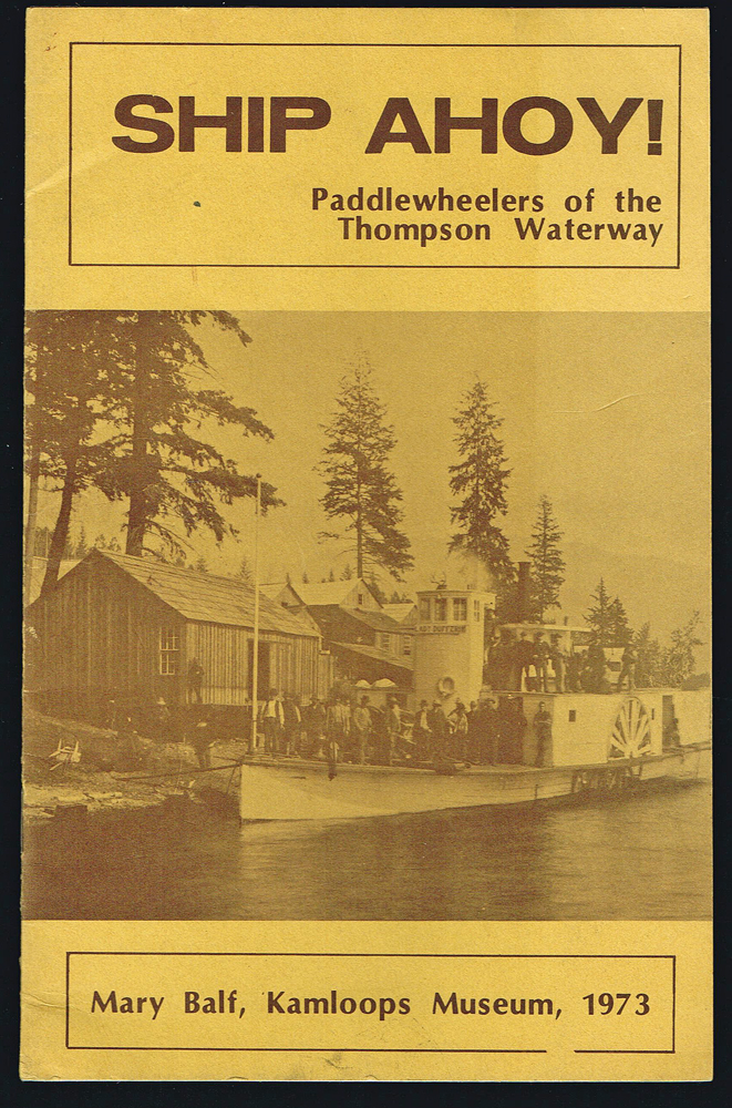 Ship Ahoy! : Paddlewheelers of the Thompson Waterway. Mary Balf.