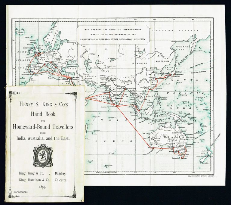 Henry S. King & Co's Hand Book for Homeward-Bound Travellers from India, Australia, and the East (Steam Ships, Railways). Henry S. King, Co.