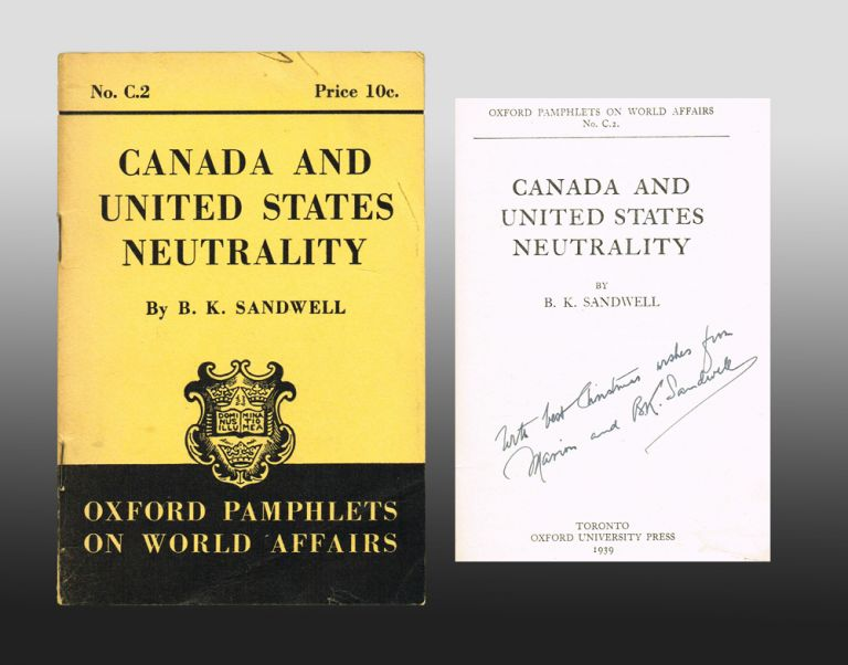 Canada and United States Neutrality (Signed by Author). B. K. Sandwell.