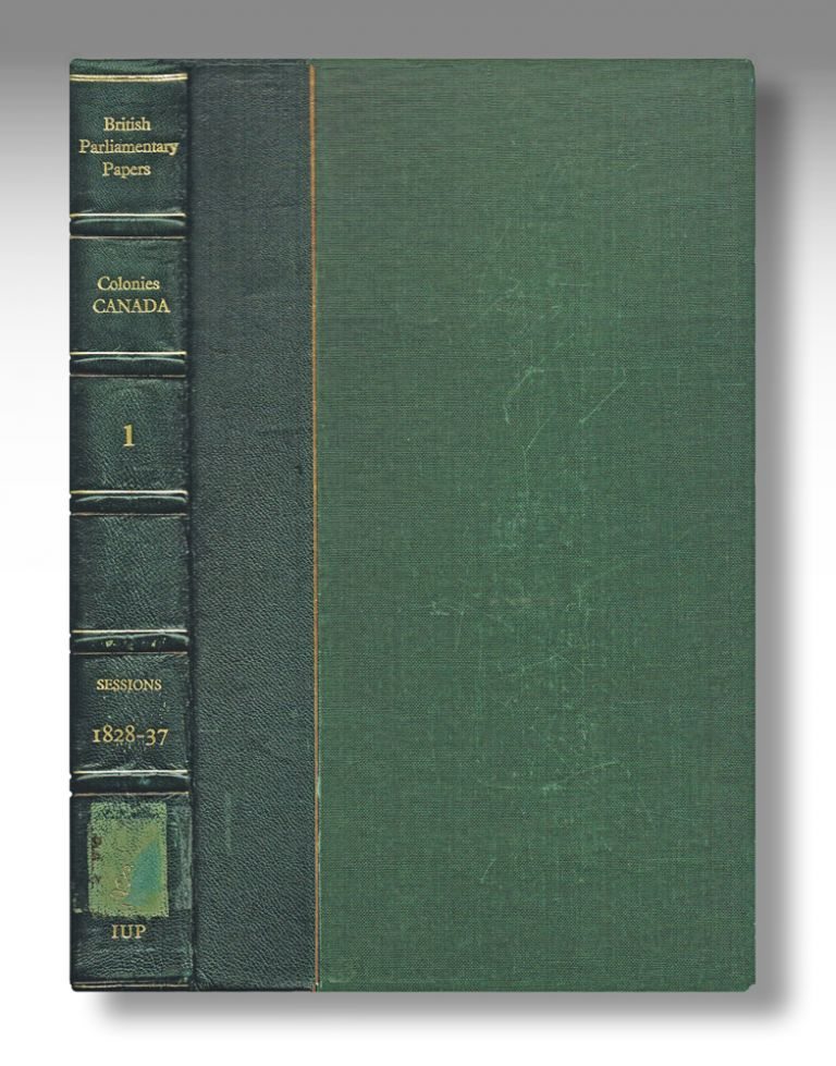 Reports From the Select Committees on the Civil Government of Canada and the Affairs of Lower Canada With Minutes of Evidence. Colonies - Canada 1. Sessions 1828-37 (Irish University Press Series of British Parliamentary Papers). British Parliament, T P. O'Niel : Editorial Director.