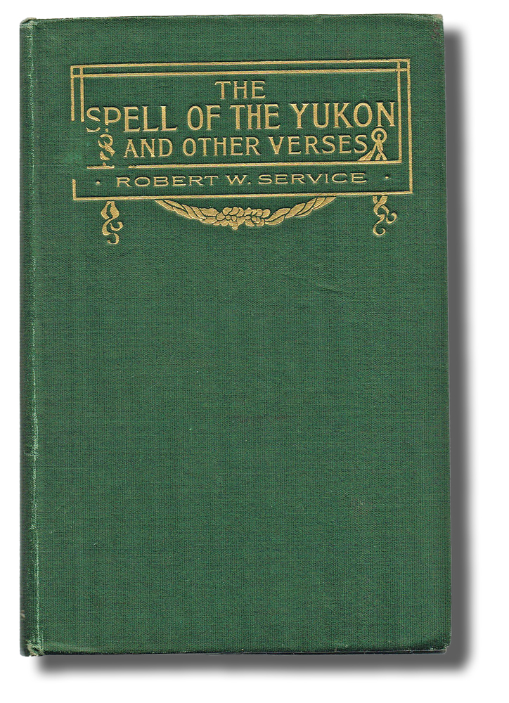 The Spell of the Yukon and Other Verses (American Edition). Robert W. Service.