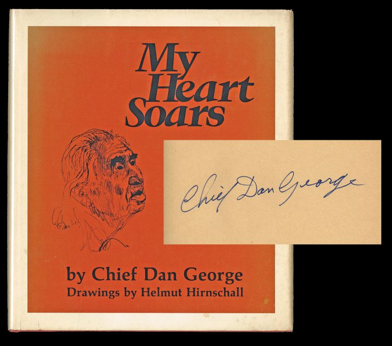 My Heart Soars (Signed First Edition). Chief Dan George.
