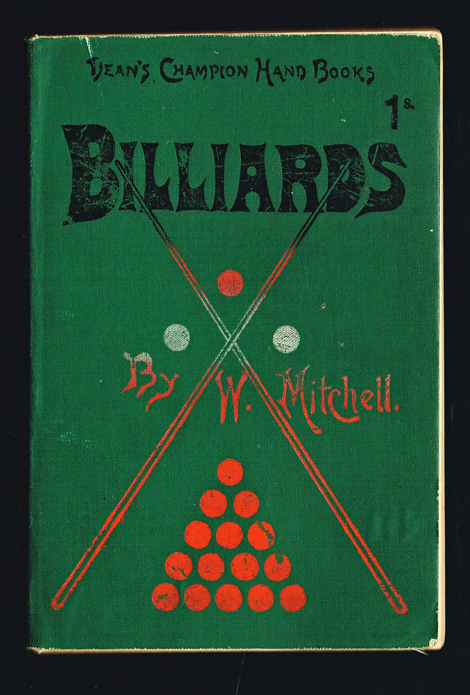Billiards : Dean's Champion Hand Books (Cue Sports). W. Mitchell, William, W H. Robbins, S. Mussabini.