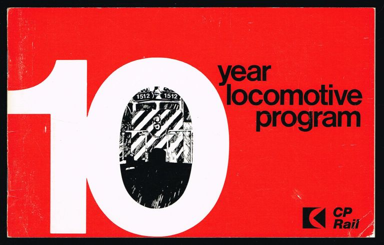 10 Year Locomotive Program (Canadian Pacific Railroad). Canadian Pacific Limited.