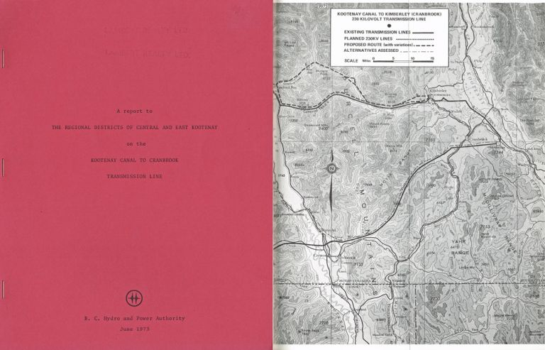A Report to the Regional Districts of Central and East Kootenay on the Kootenay Canal to Cranbrook Transmission Line (Columbia River Treaty, Flooding, Dams, Hydro Electricity). B C. Hydro Power Authority.