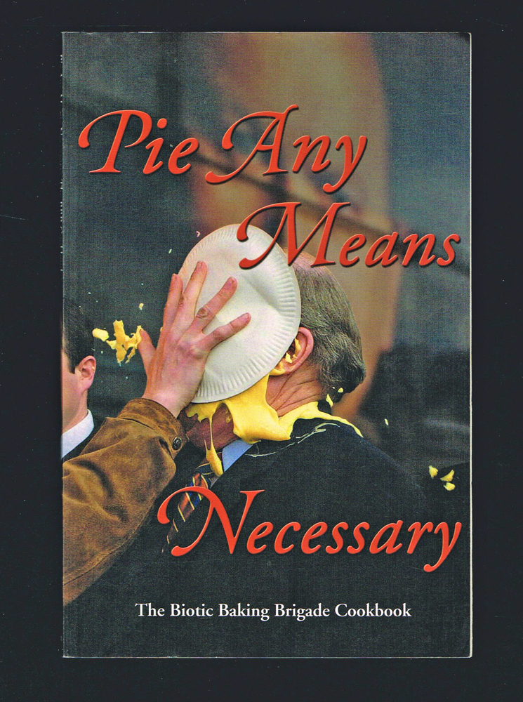 Pie Any Means Necessary : Biotic Baking Brigade (Signed First Edition). Agent Apple.