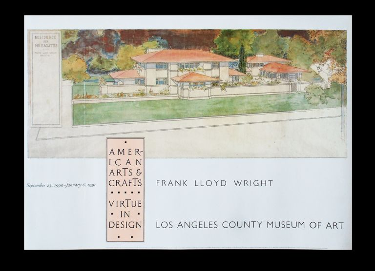 American Arts & Crafts : Virtue in Design. Frank Lloyd Wright / Los Angeles County Museum of Art. September 23, 1990-January, 6 1991 (Exhibition Poster). Frank Lloyd Wright.