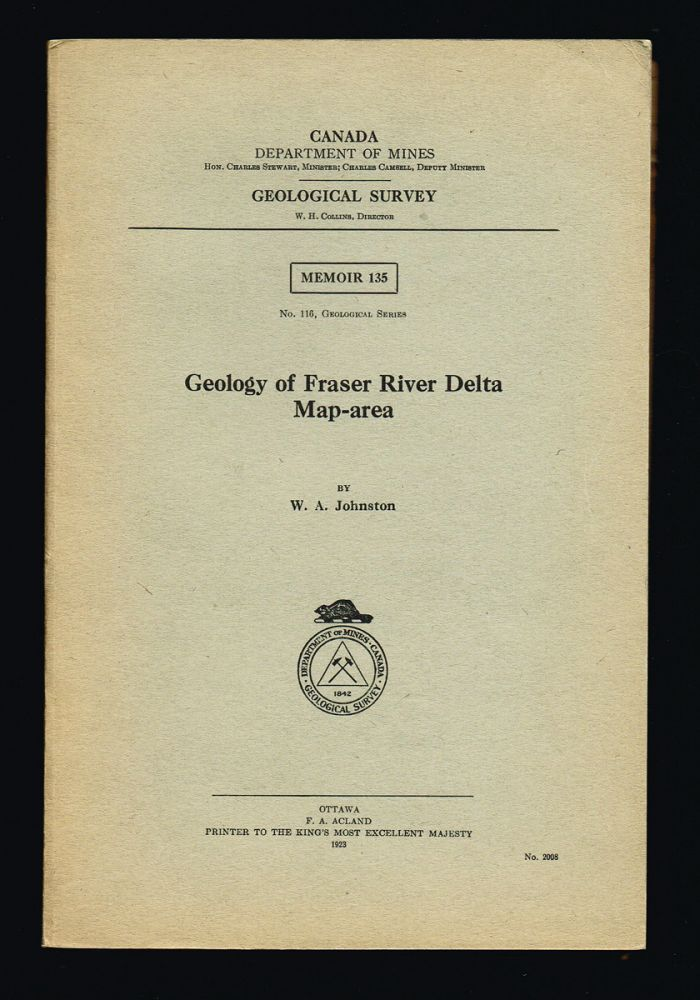 Geology of Fraser River Delta Map-area (w. Map : Fraser River Delta, B.C.). W. A. Johnston.