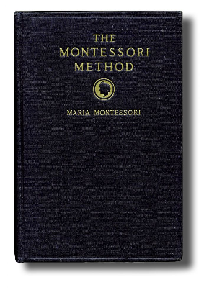 """The Montessori Method : Scientific Pedagogy as Applied to Child Education in """"The Children's Houses"""" with Additions and Revisions by the Author. Maria Montessori, Anne E. George."""