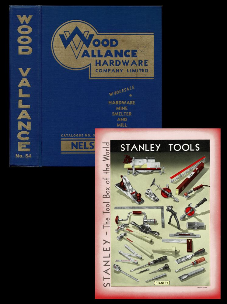 Wood Vallance Hardware Company Limited Catalogue No. 54 : Wholesale Hardware, Mine, Smelter and Mill Supplies (Trade Catalogue, Stanley Tools). C. I. Ward.