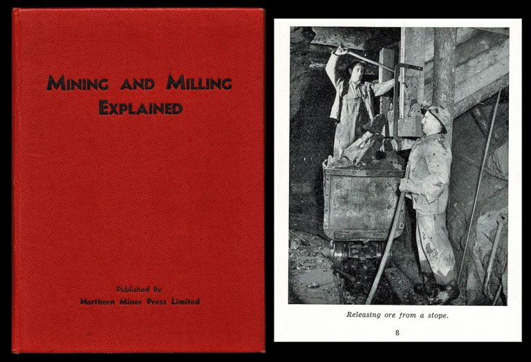 Mining and Milling Explained. Northern Miner Press Limited, Compiled.