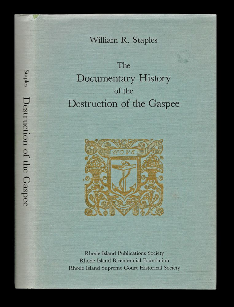 The Documentary History of the Destruction of the Gaspee. Rhode Island Revolutionary Heritage Series No. 6. Introduced and, Richard M. Deasy.