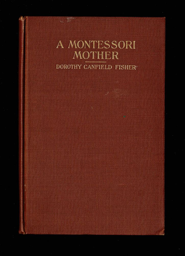 A Montessori Mother. Dorothy Canfield Fisher.