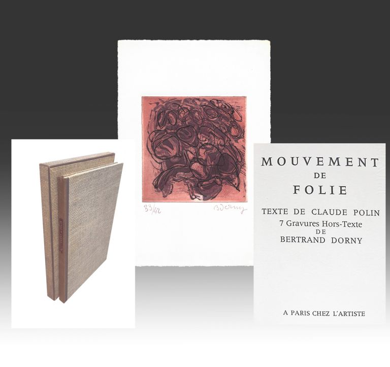 "[Artist's Book w. Signed Prints] Mouvement de Folie (English Title ""Movement of Madness""). Bertrand Dorny, Claude Polin."