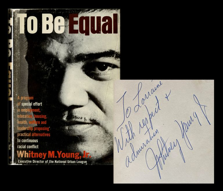 [American Civil Rights, Signed Copy] To Be Equal. Whitney M. Young Jr.