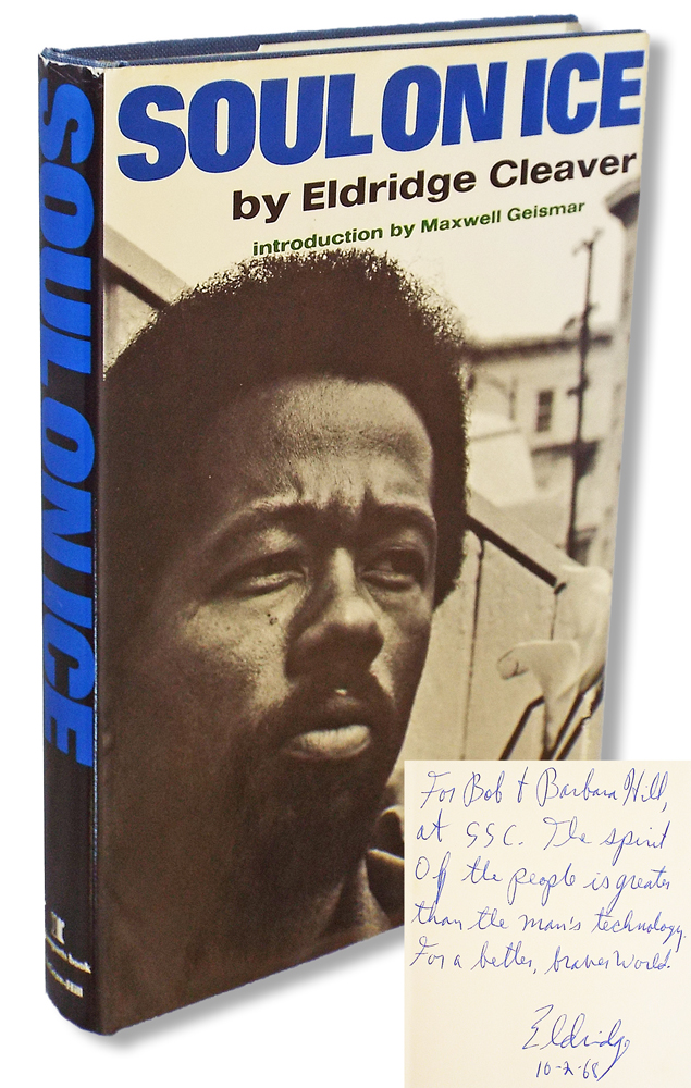 Soul On Ice (Inscribed and Signed, Black Panther Party). Eldridge Cleaver, Maxwell Geismar.