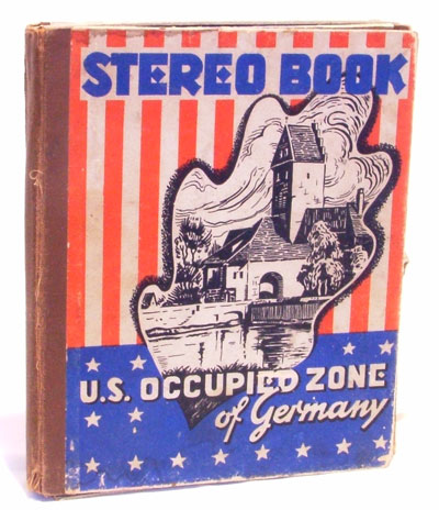 Stereo Book of the U.S. Occupied Zone of Germany (Stereograph 3-D Images). Anonymous.