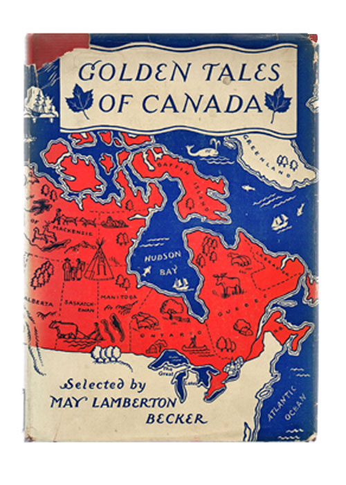 Golden Tales of Canada (Lois Lenski Illustrations). May Lamberton Becker.