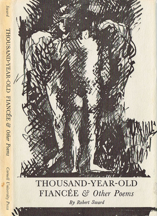 Thousand-Year-Old Fiancee & Other Poems (Signed First Edition). Robert Sward.