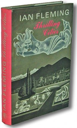 Thrilling Cities (First Edition, First State). Ian Fleming