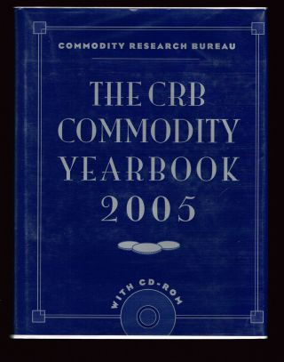 The CRB Commodity Yearbook 2005 (Trading, Investing, Finance, Business). Inc Commodity Research...