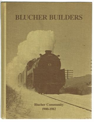 Blucher Builders: Blucher Community 1900-1982 (Local History, Saskatchewan). Blucher Historical Society.