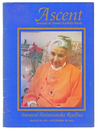 Ascent: Journal of Swami Radha's Work. Yasodhara Ashram Society.