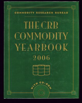 The CRB Commodity Yearbook 2006 (Trading, Investing, Business, Finance). Commodity Research...