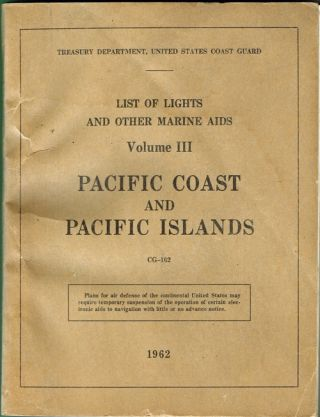 List of Lights and Other Marine Aids, Volume III, Pacific Coast and Pacific Islands, CG-162 (Marine, Pacific Rim, Navigation). United Sates Coast Guard.