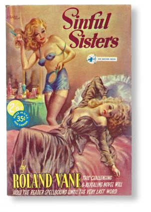 Sinful Sisters (Archer Book No. 52, Sleeze Artwork, Reginald Heade). Roland Vane, Ernest McKeag.