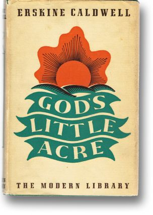 God's Little Acre (Modern Library No. 51). Erskine Caldwell.
