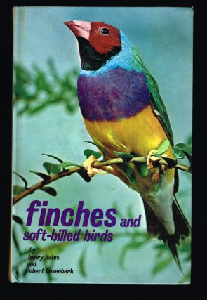 Finches and Soft-Billed Birds. Henry Bates, R. Busenbark.