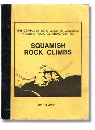 Squamish Rock Climbs. Jim Campbell