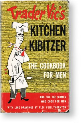 Trader Vic's Kitchen Kibitzer (First Edition, Cookbook). Victor Bergeron, Trader Vic