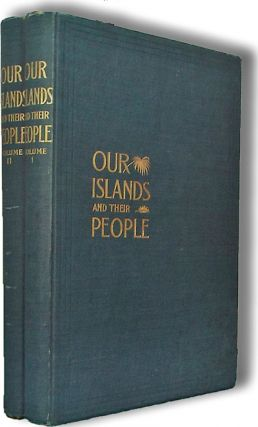 Our Islands And Their People As Seen With Camera and Pencil (Cuba, Phillipines, Hawaii, Puerto...